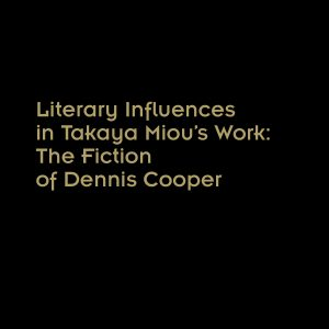3a. The Fiction of Dennis Cooper